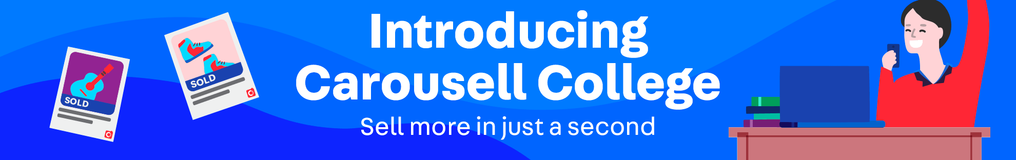 Carousell College - Learn how to sell in seconds!